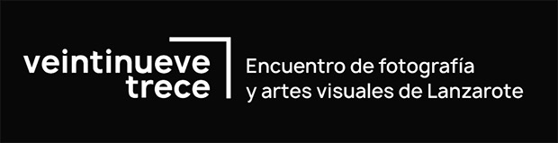 Veintinueve trece, «Encuentro de fotografía y artes visuales de Lanzarote», se celebrará del 14 al 16 de noviembre // CanariasCreativa.com