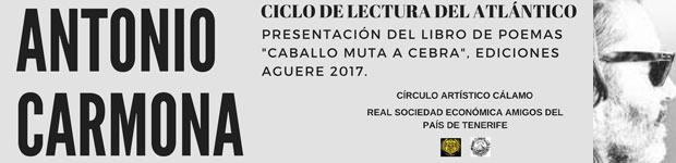 El Ciclo de Lectura del Atlántico prosigue su andadura con Antonio Carmona. // CanariasCreativa.com
