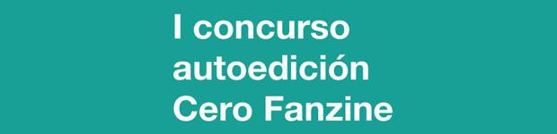 I Concurso de autoedición CeroFanzine. // CanariasCreativa.com