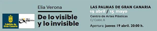 Elia Verona expone  'De lo visible y lo invisible' en el Centro de Artes Plásticas del Cabildo de Gran Canaria // CanariasCreativa.com