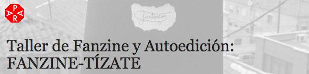 Taller de Fanzine y Autoedición: FANZINE-TÍZATE, en equipo PARA // CanariasCreativa.com