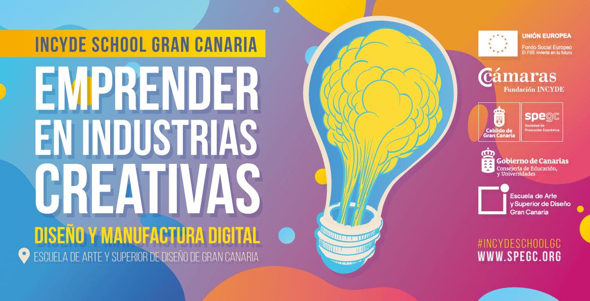 Jornadas Incyde School: «Emprender en industrias creativas: diseño y manufactura digital» en la EASDGC // CanariasCreativa.com