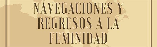 Inauguración de la exposición «Navegaciones y regresos a la feminidad» // CanariasCreativa.com