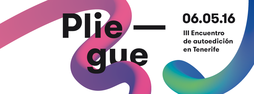 PLIEGUE III Encuentro de autoedición en Tenerife // CanariasCreativa.com