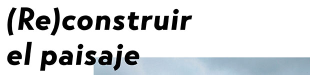 """La exposición colectiva """"(Re)construir el paisaje"""" aterriza en Espacio Dörffi // CanariasCreativa.com"""