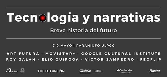 La tecnología y la narrativa del futuro se dan cita en el Paraninfo ULPGC del 7 al 9 de mayo.