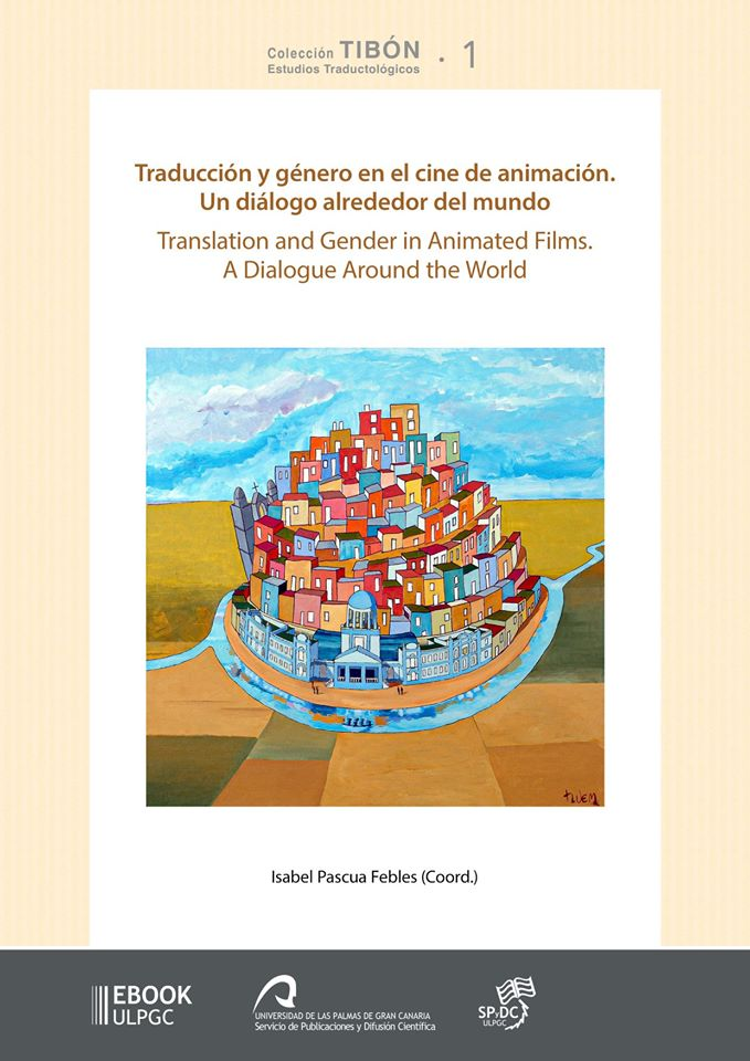 El Servicio de Publicaciones y Difusión Científica de la ULPGC presenta «Traducción y género en el cine de animación. Un diálogo alrededor del mundo», primer volumen de la colección Tibón. // CanariasCreativa.com