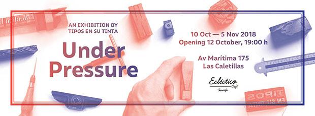 «Tipos en su Tinta» expone «Under Pressure» en Ecléctico Café // CanariasCreativa.com