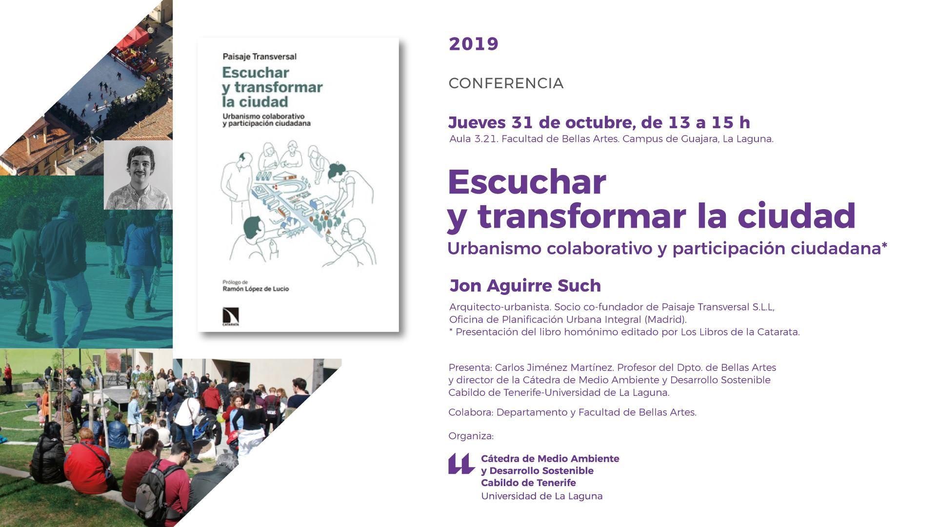 El arquitecto y urbanista Jon Aguirre Such presenta hoy la conferencia y libro «Escuchar y transformar la ciudad. Paisaje Transversal» en la Universidad de La Laguna // CanariasCreativa.com